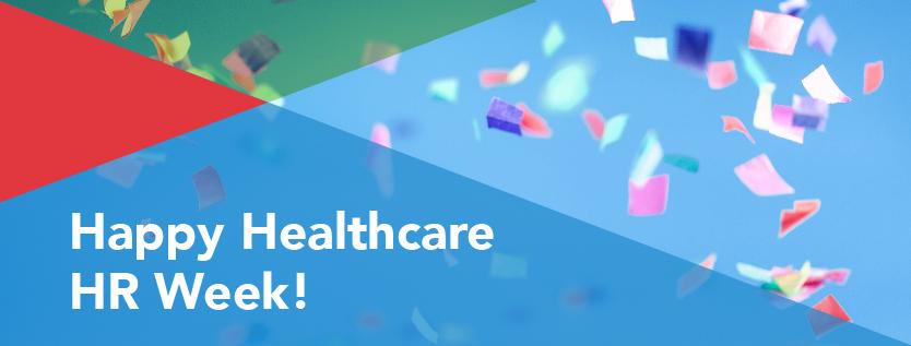 Happy Healthcare HR Week!