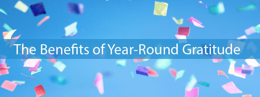 The Benefits of Year-Round Gratitude